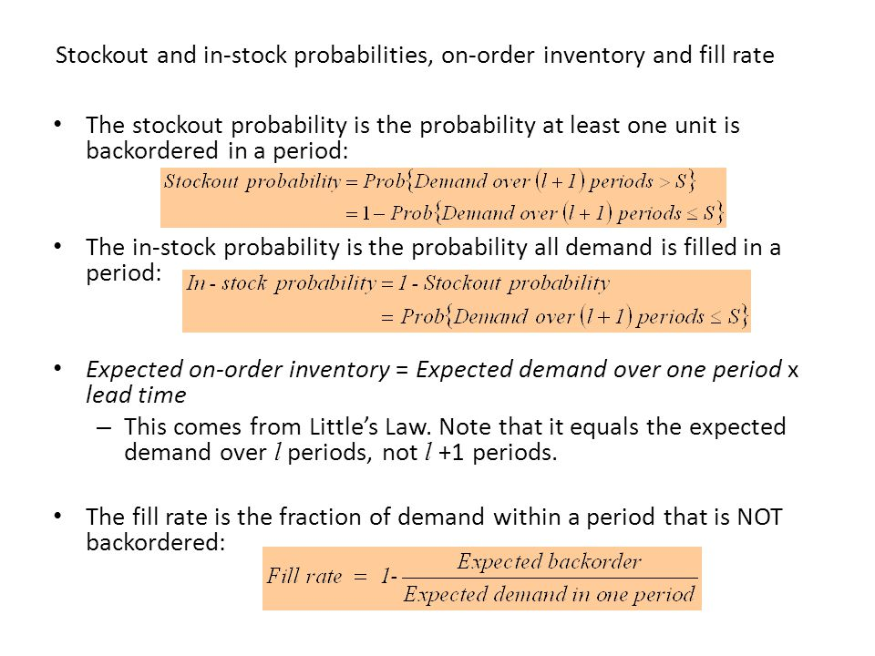 Stockout and in-stock probabilities, on-order inventory and fill rate The stockout probability is the probability at least one unit is backordered in