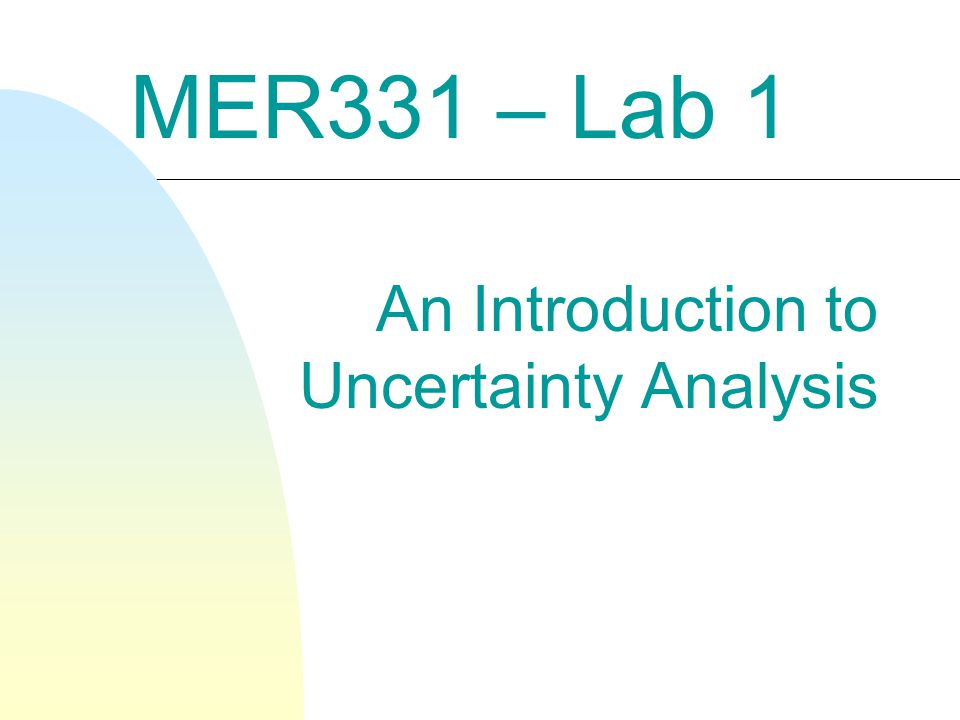 MER331 – Lab 1 An Introduction to Uncertainty Analysis