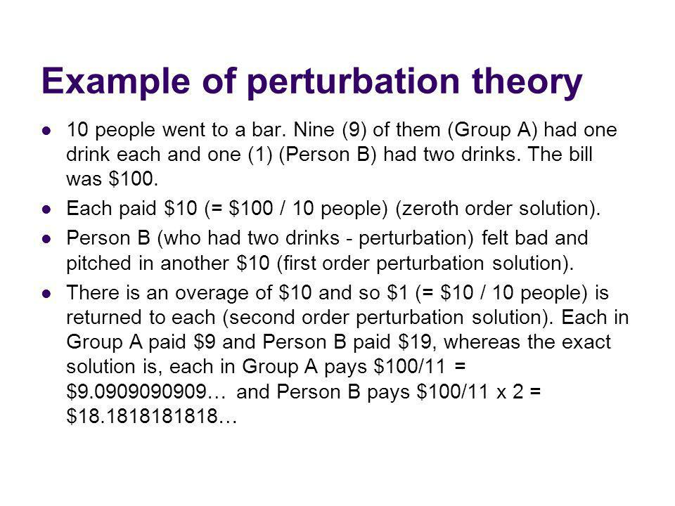 Example of perturbation theory 10 people went to a bar.