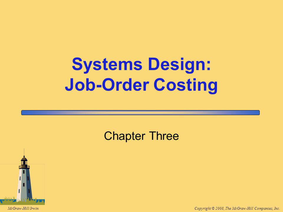 Copyright © 2008, The McGraw-Hill Companies, Inc.McGraw-Hill/Irwin 3-2 Learning Objective 1 Distinguish between process costing and job- order costing and identify companies that would use each costing method.