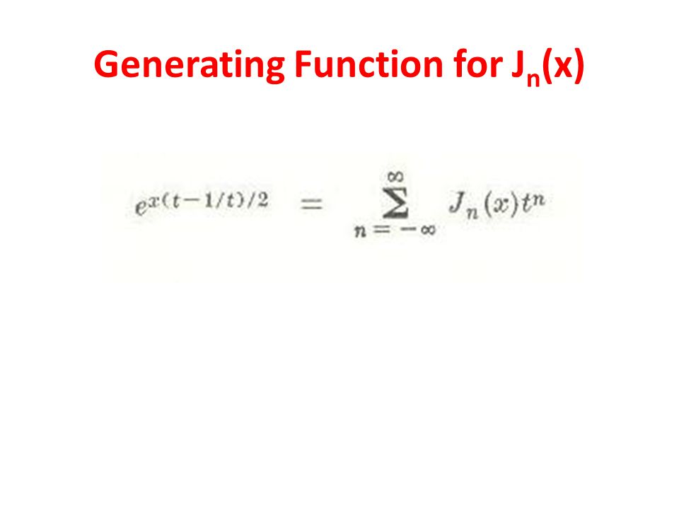 Generating Function for J n (x)
