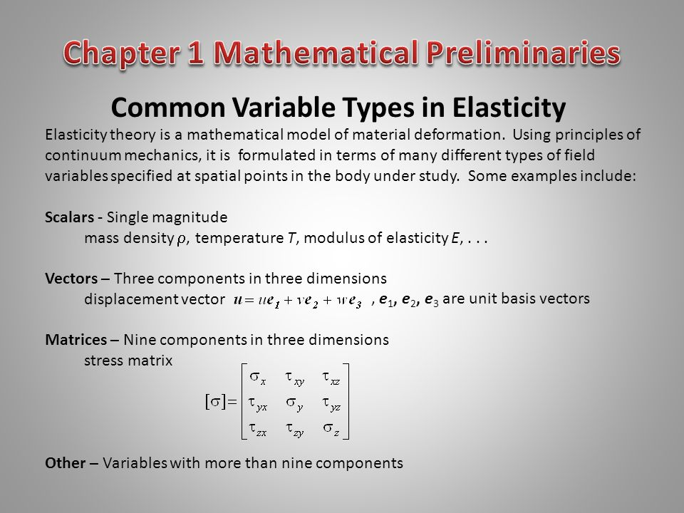 Index/Tensor Notation With the wide variety of variables, elasticity formulation makes use of a tensor formalism using index notation.