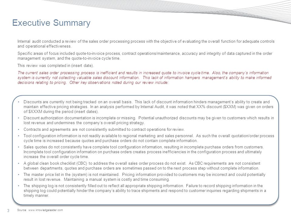 Source: www.knowledgeleader.com 3 Executive Summary Internal audit conducted a review of the sales order processing process with the objective of evaluating the overall function for adequate controls and operational effectiveness.