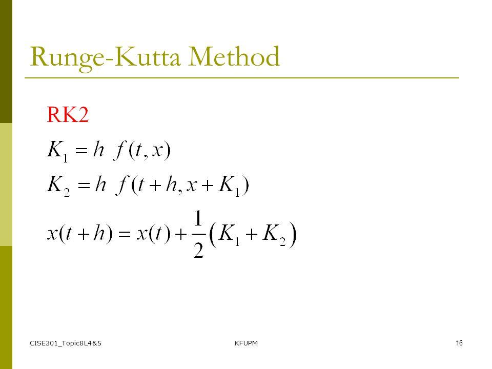 CISE301_Topic8L4&5KFUPM16 Runge-Kutta Method