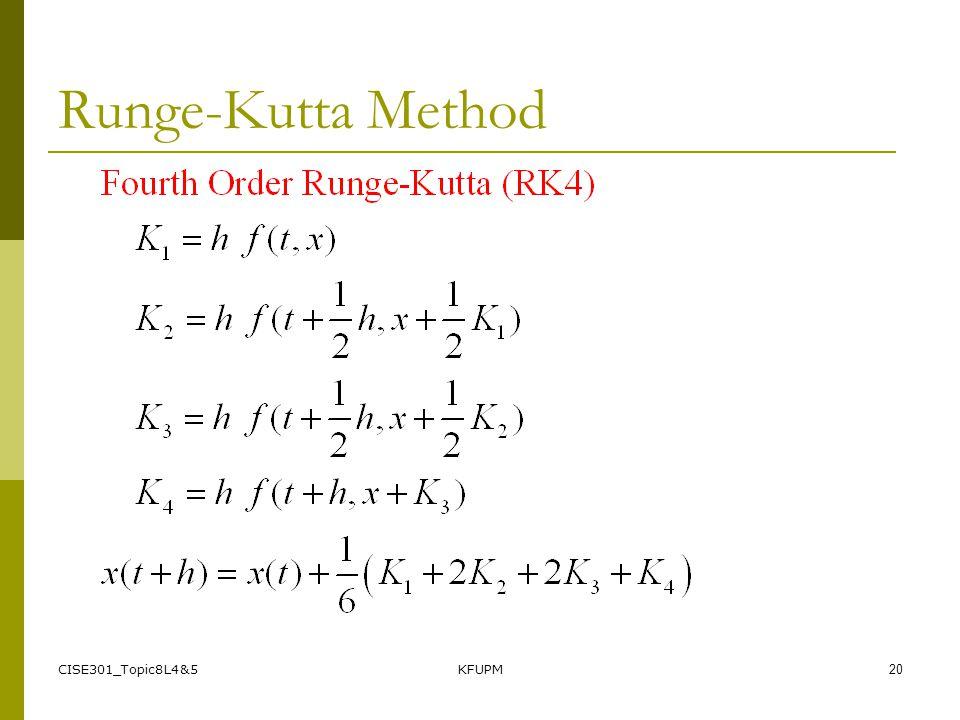 CISE301_Topic8L4&5KFUPM20 Runge-Kutta Method