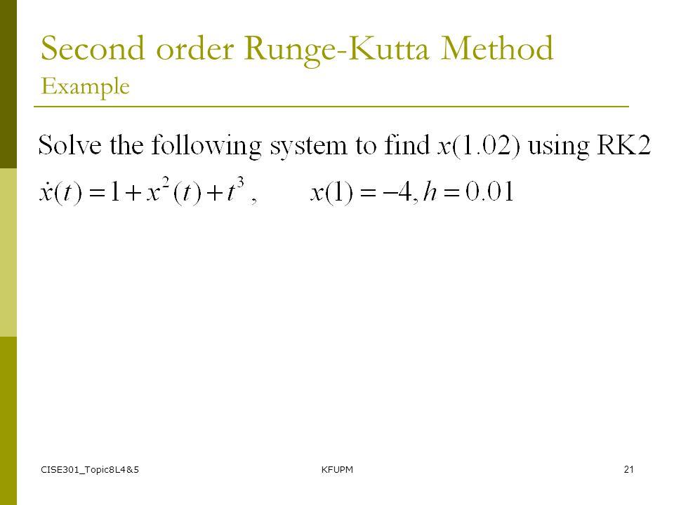 CISE301_Topic8L4&5KFUPM21 Second order Runge-Kutta Method Example