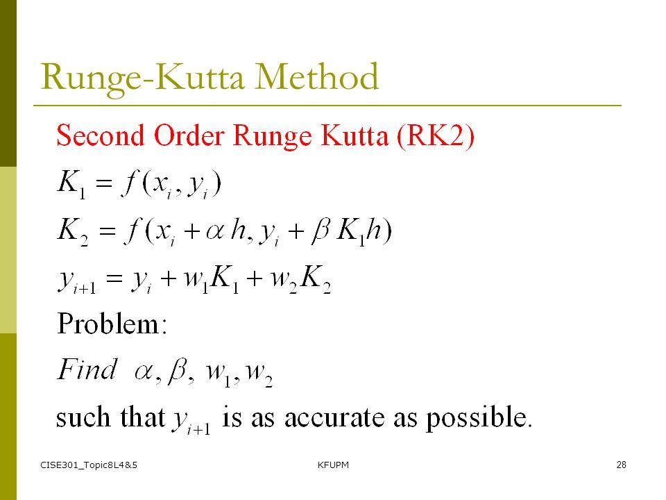 CISE301_Topic8L4&5KFUPM28 Runge-Kutta Method
