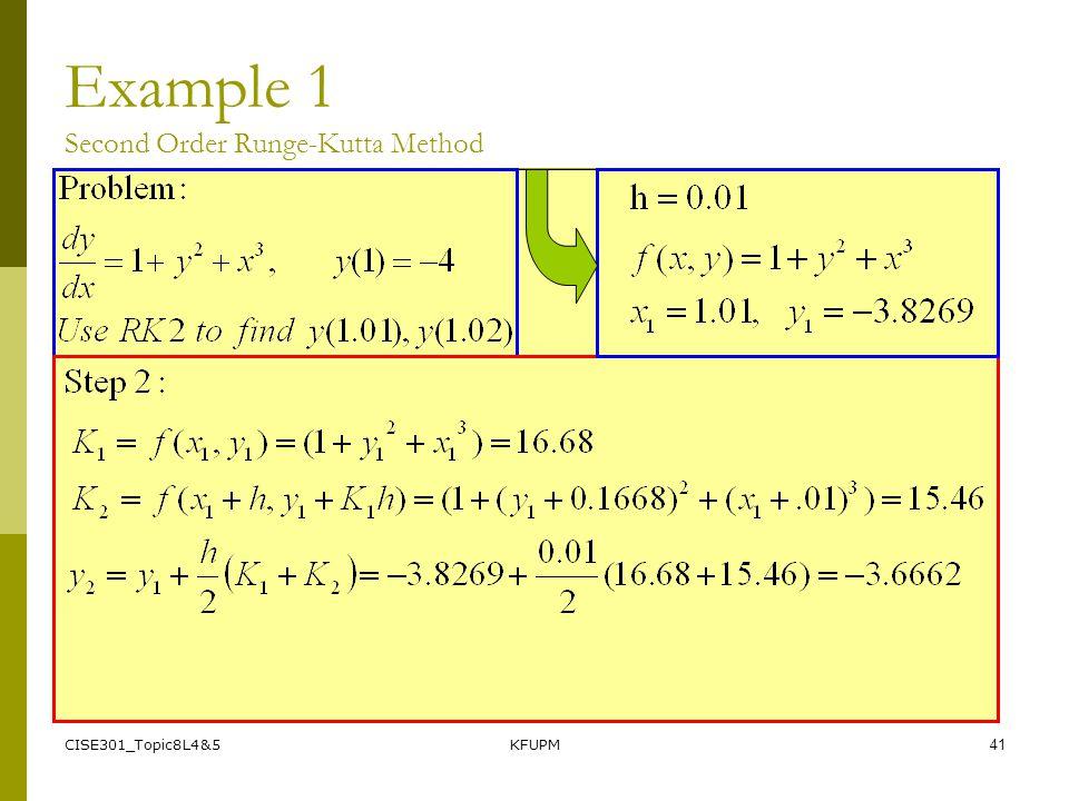 CISE301_Topic8L4&5KFUPM41 Example 1 Second Order Runge-Kutta Method