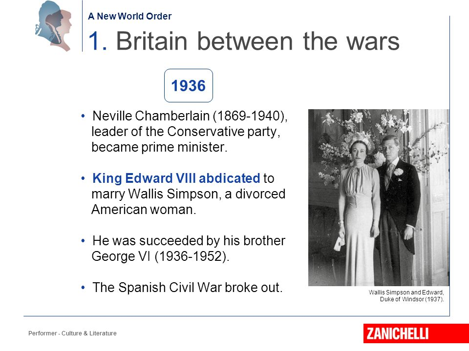 The birth of the Nation Neville Chamberlain (1869-1940), leader of the Conservative party, became prime minister. King Edward VIII abdicated to marry