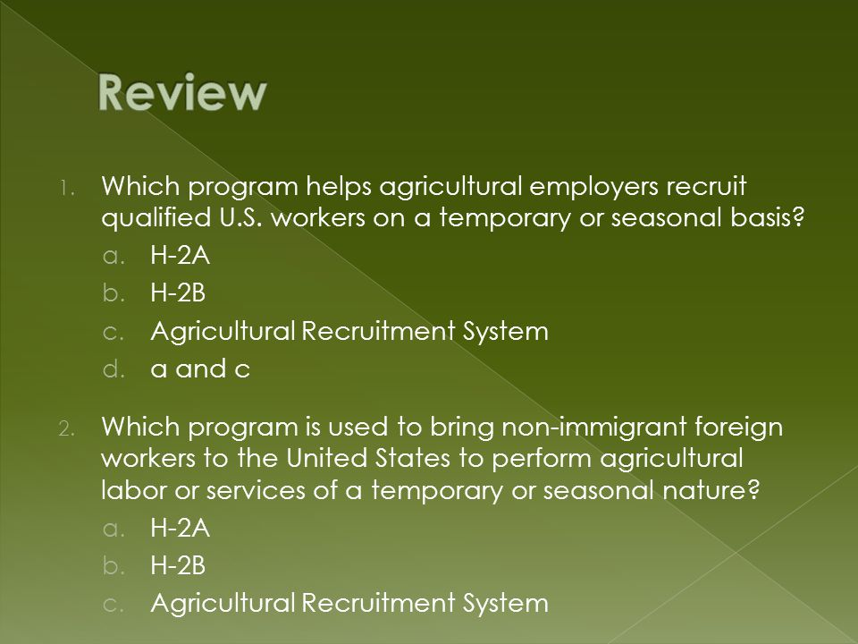 1. Which program helps agricultural employers recruit qualified U.S.