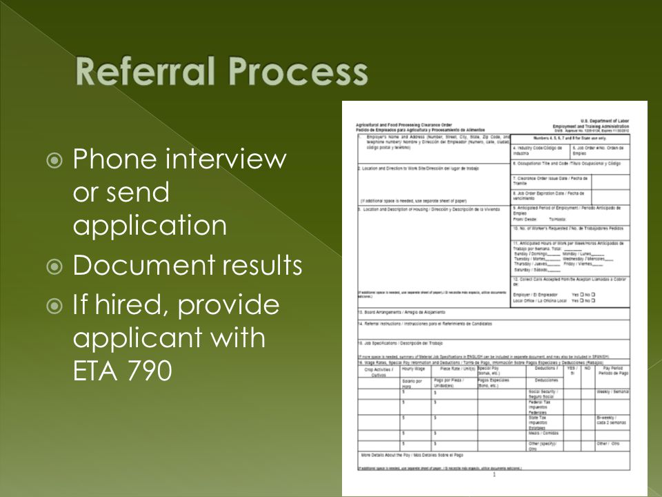 Phone interview or send application Document results If hired, provide applicant with ETA 790