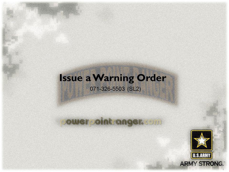 1 Issue a Warning Order 071-326-5503 (SL2)