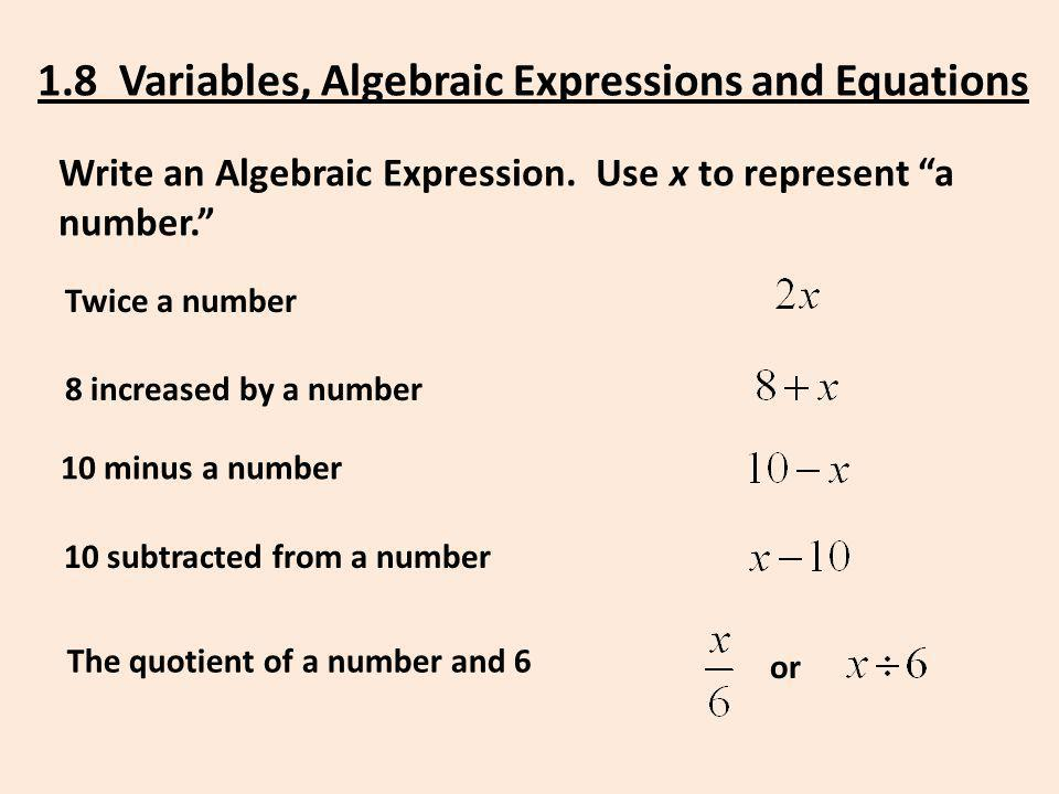 Write an Algebraic Expression.Use x to represent a number.