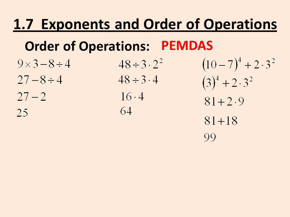 Order of Operations: PEMDAS 1.7 Exponents and Order of Operations
