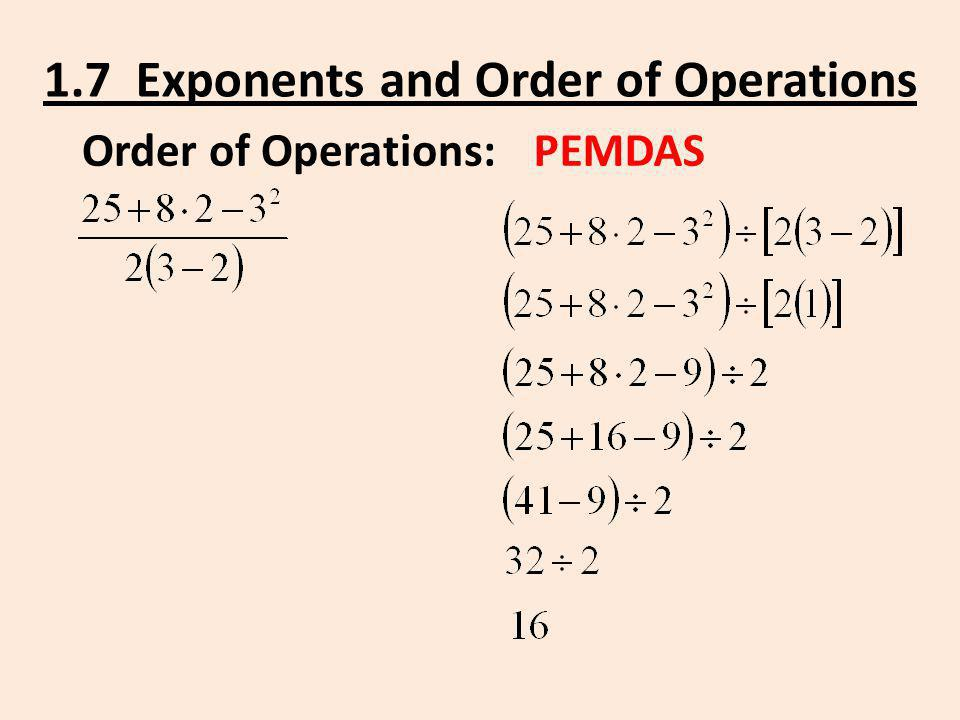 Order of Operations:PEMDAS 1.7 Exponents and Order of Operations