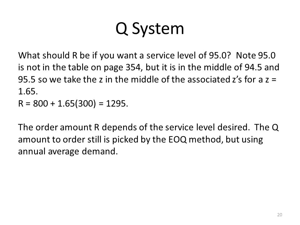 Q System 20 What should R be if you want a service level of 95.0.
