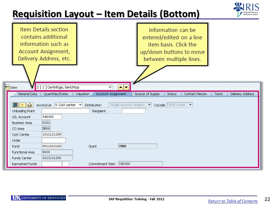 Requisition Layout – Item Details (Bottom) Item Details section contains additional information such as Account Assignment, Delivery Address, etc. Inf