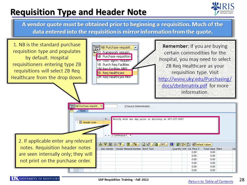 Requisition Type and Header Note 1. NB is the standard purchase requisition type and populates by default. Hospital requisitioners entering type ZB re