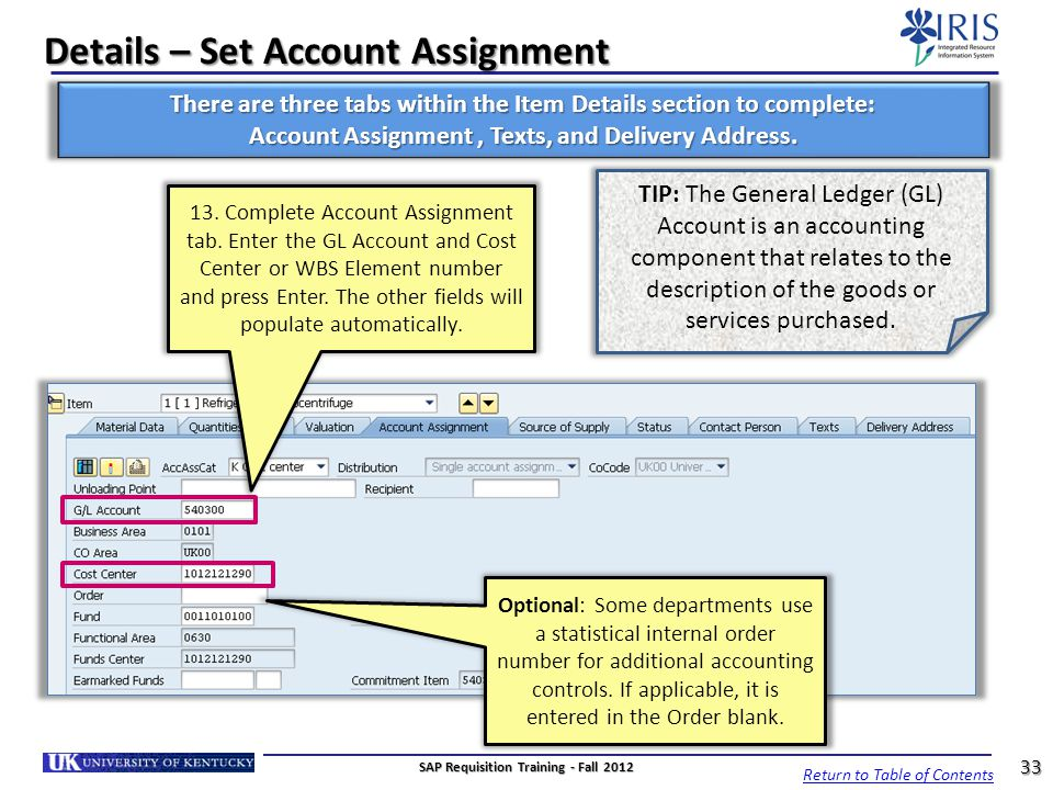 Details – Set Account Assignment There are three tabs within the Item Details section to complete: Account Assignment, Texts, and Delivery Address. Op