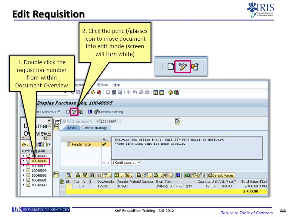 Edit Requisition 2. Click the pencil/glasses icon to move document into edit mode (screen will turn white) 1. Double-click the requisition number from