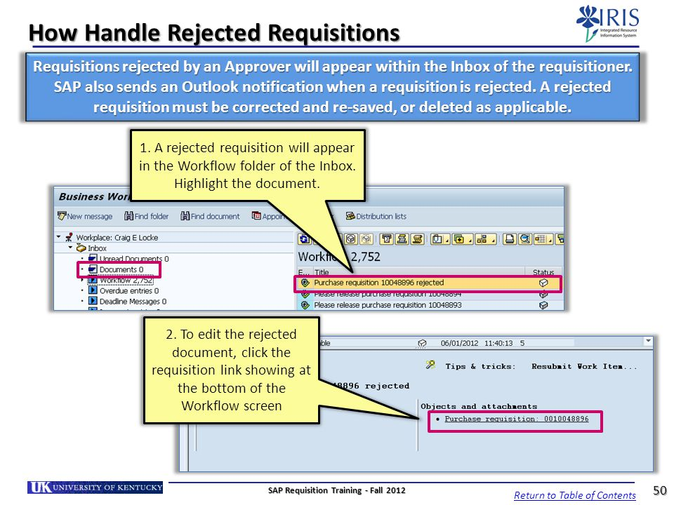 How Handle Rejected Requisitions Requisitions rejected by an Approver will appear within the Inbox of the requisitioner. SAP also sends an Outlook not