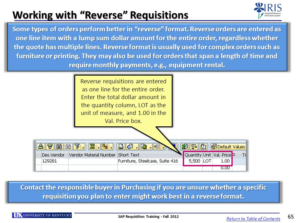 Working with Reverse Requisitions Some types of orders perform better in reverse format. Reverse orders are entered as one line item with a lump sum d