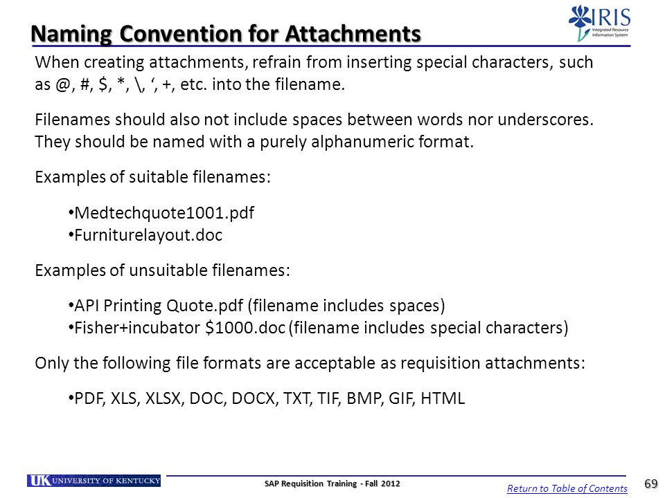 Naming Convention for Attachments When creating attachments, refrain from inserting special characters, such as @, #, $, *, \,, +, etc. into the filen