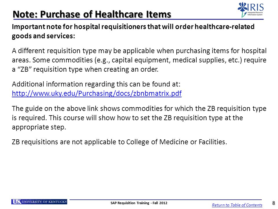 Note: Purchase of Healthcare Items Important note for hospital requisitioners that will order healthcare-related goods and services: A different requi