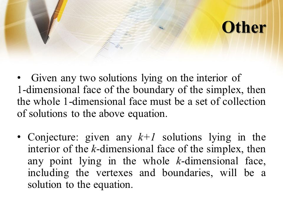 Other Given any two solutions lying on the interior of 1-dimensional face of the boundary of the simplex, then the whole 1-dimensional face must be a