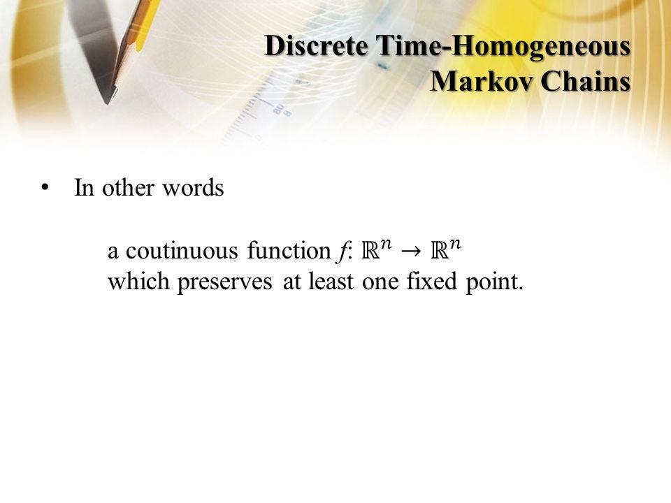 Discrete Time-Homogeneous Markov Chains