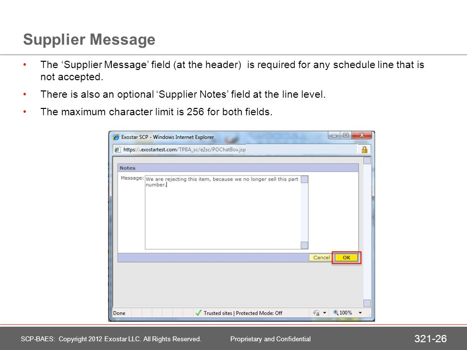 Supplier Message The Supplier Message field (at the header) is required for any schedule line that is not accepted. There is also an optional Supplier
