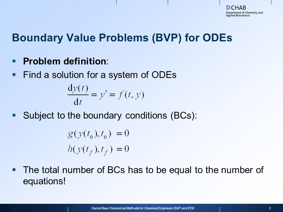 Boundary Value Problems (BVP) for ODEs Problem definition: Find a solution for a system of ODEs Subject to the boundary conditions (BCs): The total nu