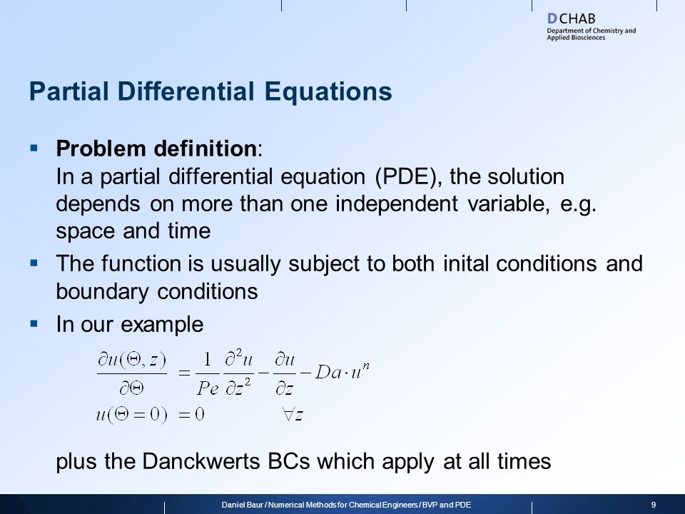 Partial Differential Equations Problem definition: In a partial differential equation (PDE), the solution depends on more than one independent variabl