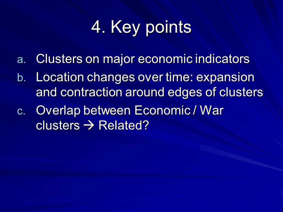 4. Key points a. Clusters on major economic indicators b.