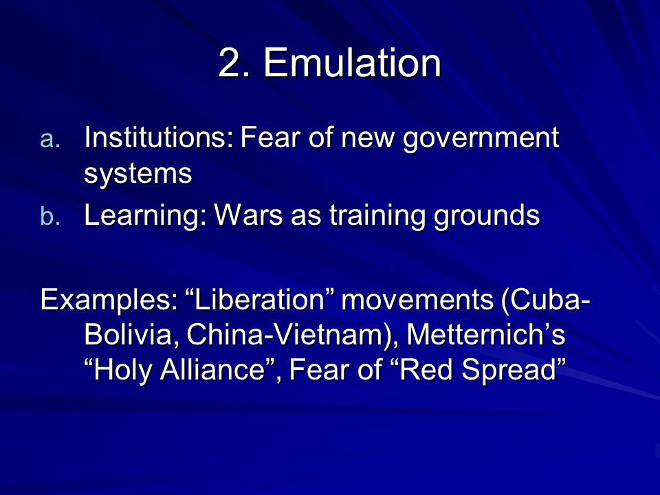 2. Emulation a. Institutions: Fear of new government systems b.