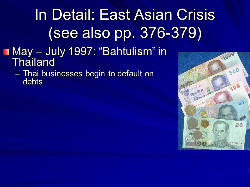 In Detail: East Asian Crisis (see also pp.