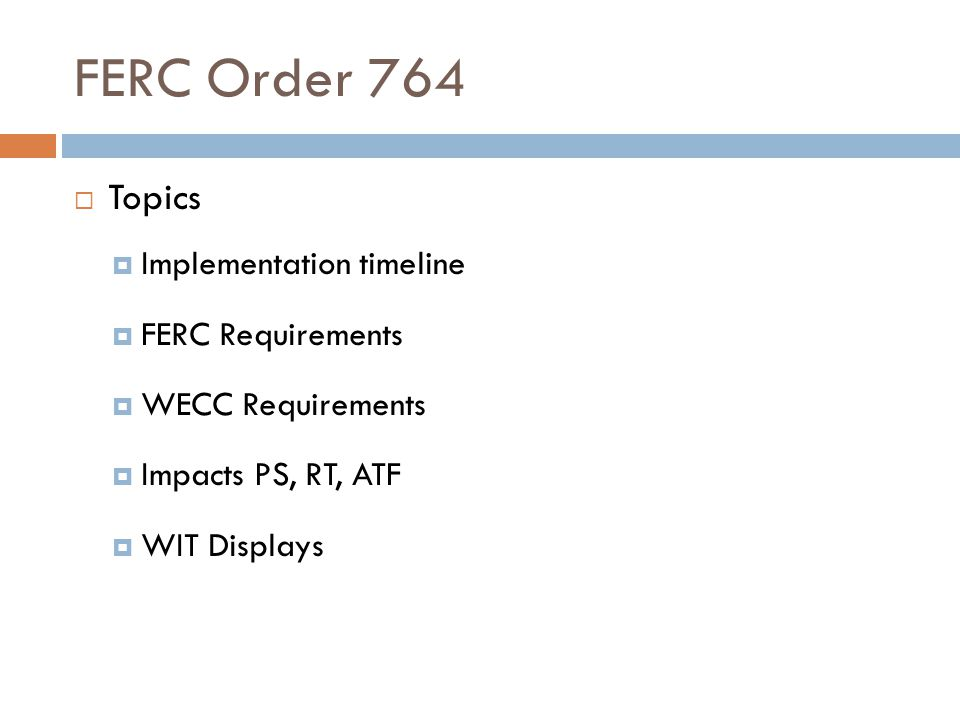 FERC Order 764 November 12, 2013 implemented 15 minute scheduling FERC Order 764