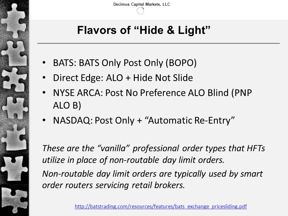 Decimus Capital Markets, LLC Flavors of Hide & Light BATS: BATS Only Post Only (BOPO) Direct Edge: ALO + Hide Not Slide NYSE ARCA: Post No Preference