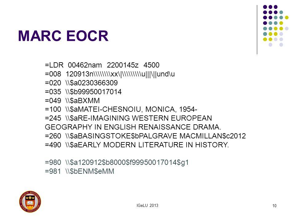 MARC EOCR IGeLU 2013 10 =LDR 00462nam 2200145z 4500 =008 120913n\\\\\\\\xx\|\\\\\\\\\u|||\||und\u =020 \\$a0230366309 =035 \\$b99950017014 =049 \\$aBX