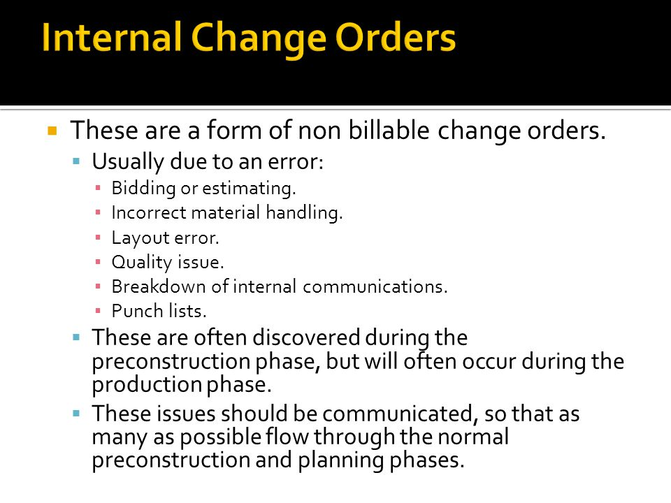 These are a form of non billable change orders. Usually due to an error: Bidding or estimating.