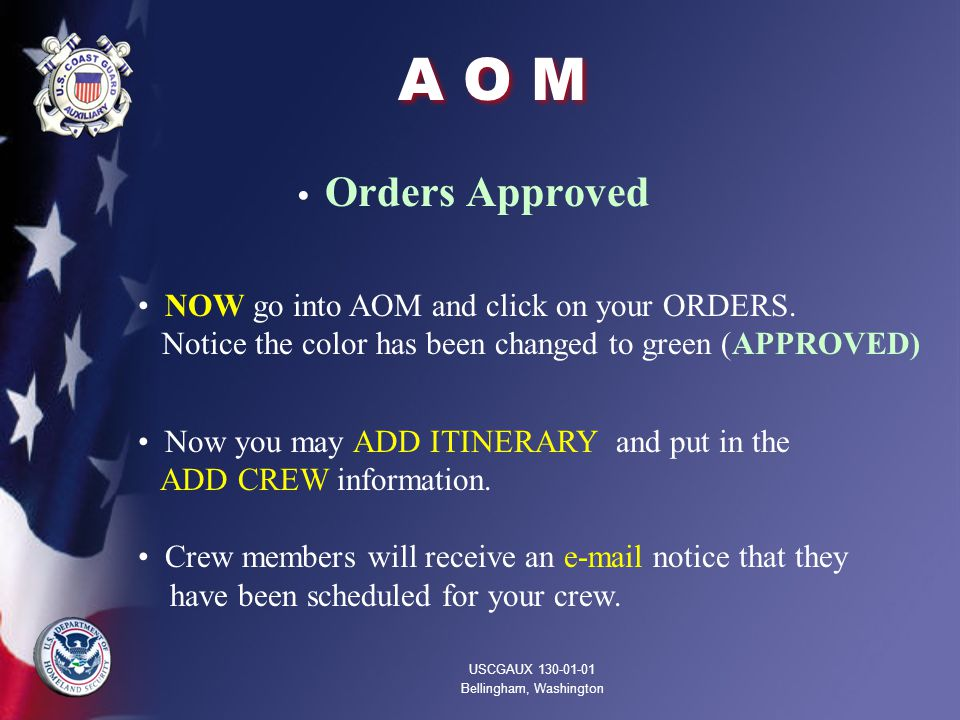 A O M Orders Approved NOW go into AOM and click on your ORDERS.