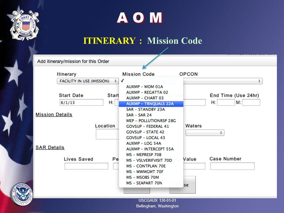 A O M ITINERARY : Mission Code USCGAUX 130-01-01 Bellingham, Washington
