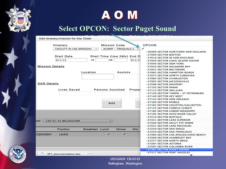 A O M ADD ITINERARY SCREEN Select OPCON: Sector Puget Sound USCGAUX 130-01-01 Bellingham, Washington