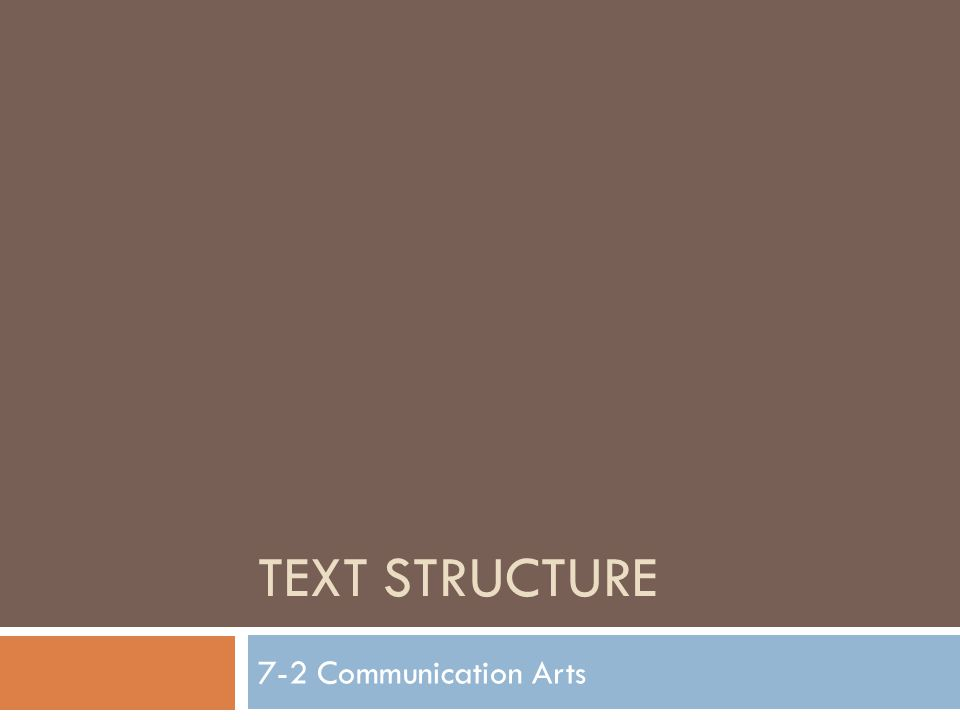 TEXT STRUCTURE 7-2 Communication Arts