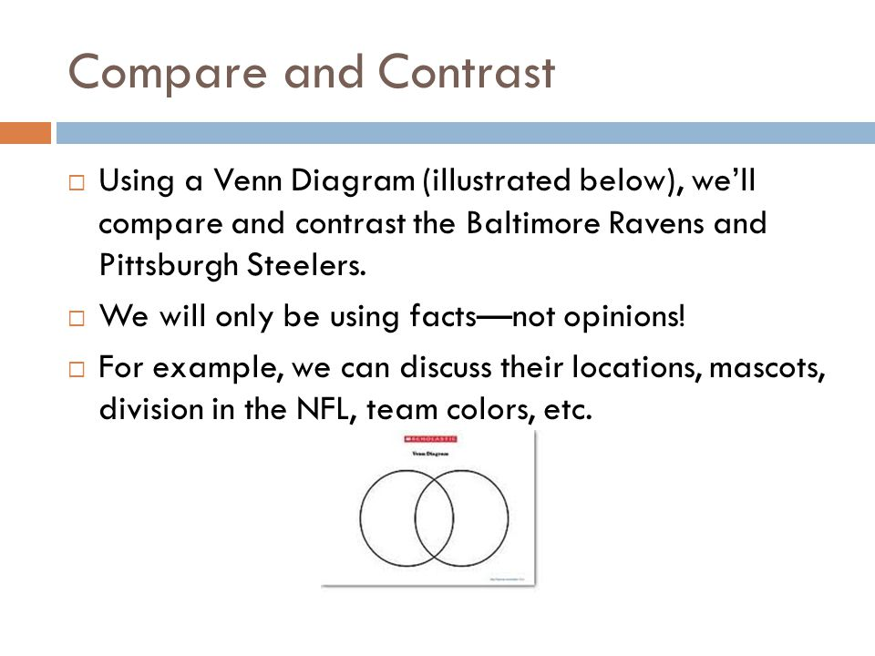 Compare and Contrast Using a Venn Diagram (illustrated below), well compare and contrast the Baltimore Ravens and Pittsburgh Steelers.