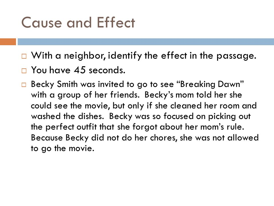 Cause and Effect With a neighbor, identify the effect in the passage.