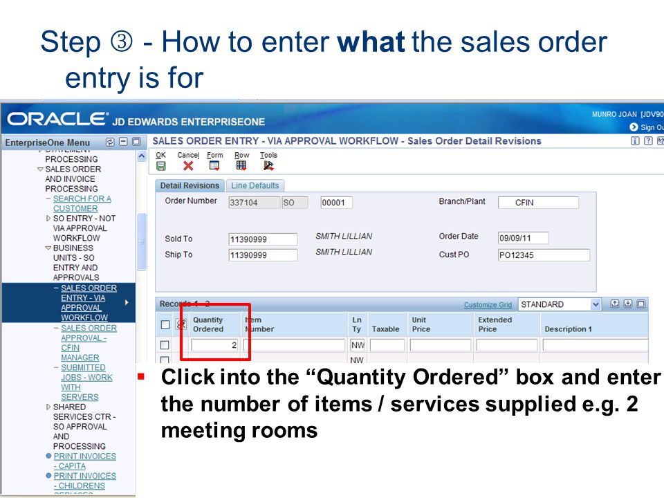 Click into the Quantity Ordered box and enter the number of items / services supplied e.g. 2 meeting rooms