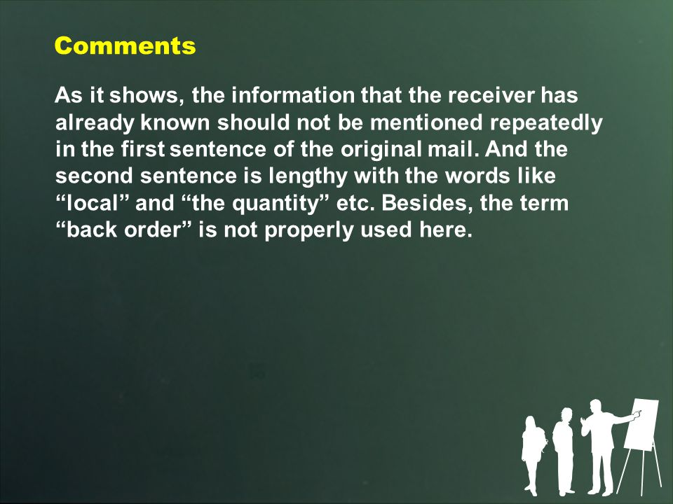 Comments As it shows, the information that the receiver has already known should not be mentioned repeatedly in the first sentence of the original mail.