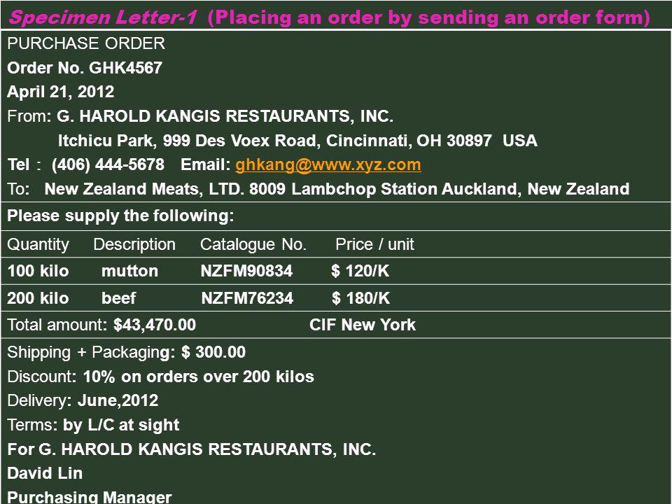 Specimen Letter-1 (Placing an order by sending an order form) PURCHASE ORDER Order No.