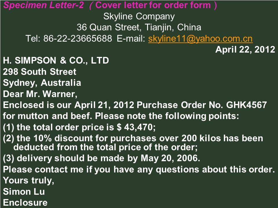 Specimen Letter-2 Cover letter for order form Skyline Company 36 Quan Street, Tianjin, China Tel: 86-22-23665688 E-mail: skyline11@yahoo.com.cnskyline11@yahoo.com.cn April 22, 2012 H.
